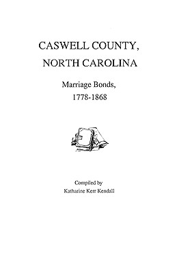 Image for Caswell County, North Carolina, Marriage Bonds, 1778-1868