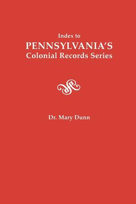 Index to Pennsylvania's Colonial Records Series (#1545)