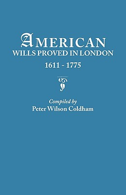Image for American Wills Proved in London, 1611-1775
