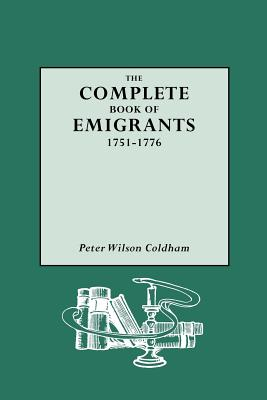 Image for The Complete Book of Emigrants, 1751-1776