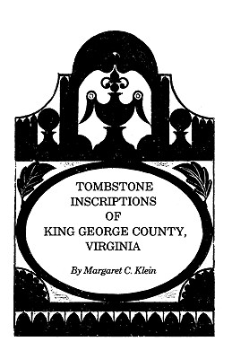 Image for Tombstone Inscriptions of King George County, Virginia
