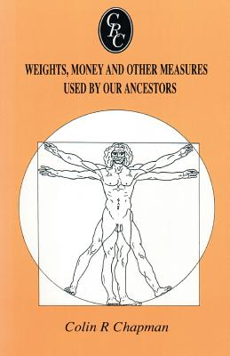 Weights, Money and Other Measures Used by Our Ancestors, Chapman, Colin R.