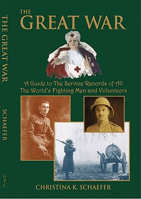 Image for The Great War, A Guide to the Service Records of All the World's Fighting Men and Volunteers