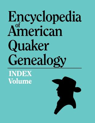 Image for Index to Encyclopedia of American Quaker Genealogy [2 volumes]