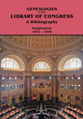 Image for Genealogies in the Library of Congress: A Bibliography: Supplement 1972-1976