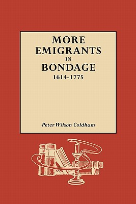 Image for More Emigrants in Bondage, 1614-1775