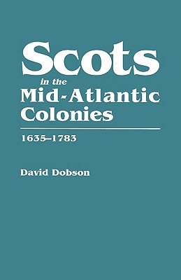 Image for Scots in the Mid-Atlantic Colonies, 1635-1783
