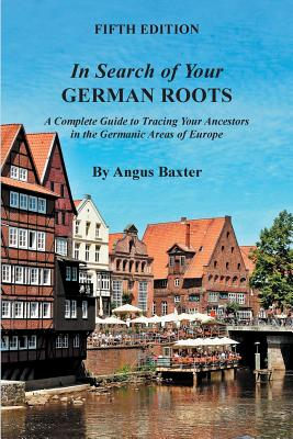 Image for In Search of Your German Roots, 5th edition