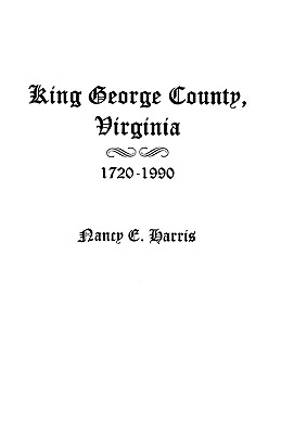 Image for King George County, Virginia 1720-1990