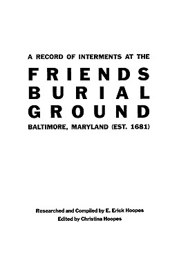 Image for A Record of Interments at the Friends Burial Ground, Baltimore, Maryland