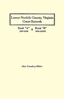"Image for Lower Norfolk County, Virginia Court Records: Books ""A"" and ""B,"" 1637-1651/2"