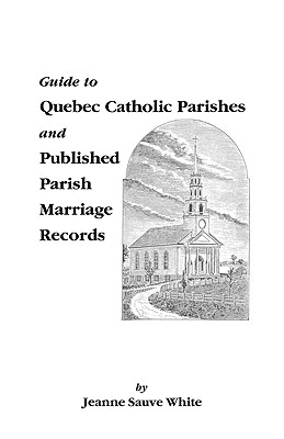 Image for Guide to Quebec Catholic Parishes and Published Parish Marriage Records