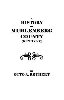 Image for A History of Muhlenberg County [Kentucky]