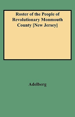 Image for Roster of the People of Revolutionary Monmouth County [New Jersey]