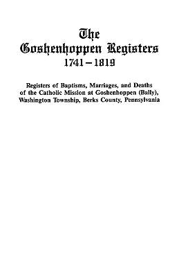 Image for The Goshenhoppen Registers, 1741-1819