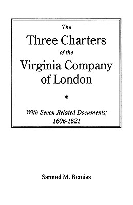Image for The Three Charters of the Virginia Company of London