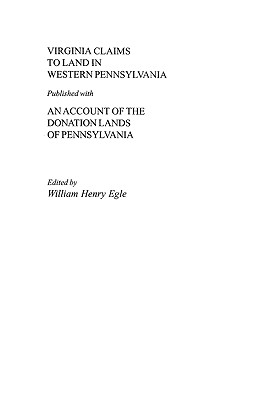 Image for Virginia Claims to Land in Western Pennsylvania Published with an Account of the Donation Lands of Pennsylvania