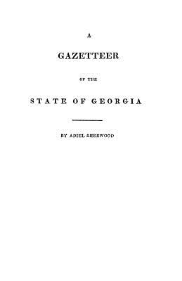 Image for A Gazetteer of the State of Georgia