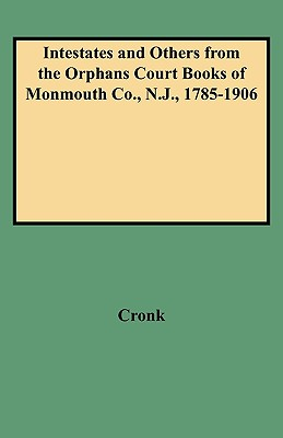 Image for Intestates and Others from the Orphans Court Books of Monmouth Co., N.J., 1785-1906