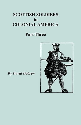 Image for Scottish Soldiers in Colonial America, Part Three