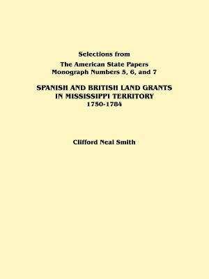 Image for Spanish and British Land Grants in Mississippi Territory, 1750-1784