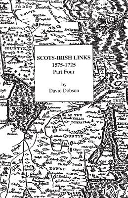 Image for Scots-Irish Links, 1575-1725. Part Four