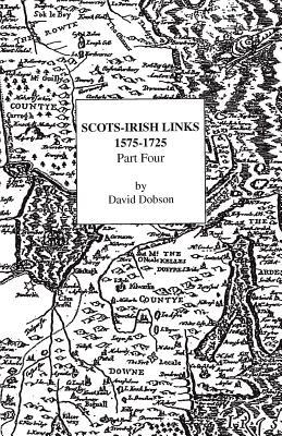 Scots-Irish Links, 1575-1725. Part Four, Dobson, David
