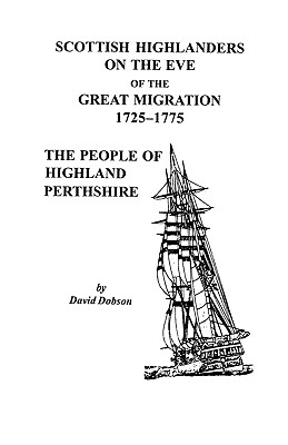 Image for Scottish Highlanders on the Eve of the Great Migration, 1725-1775: The People of Highland Perthshire
