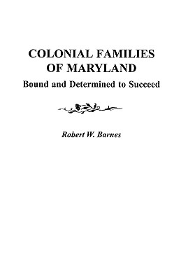 Image for Colonial Families of Maryland: Bound and Determined to Succeed