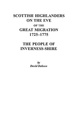 Image for Scottish Highlanders on the Eve of the Great Migration, 1725-1775: The People of Inverness-shire