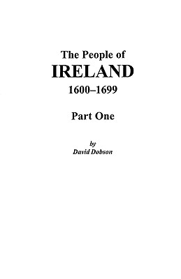 People of Ireland 1600-1699 Part 1, David Dobson