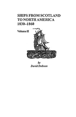 Image for Ships from Scotland to North America, 1830-1860: Volume II
