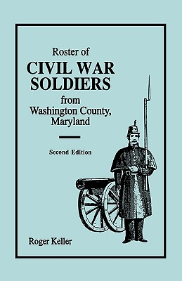 Image for Roster of Civil War Soldiers from Washington County, Maryland. Second Edition