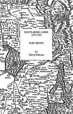 Image for Scots-Irish Links, 1575-1725. Part Seven