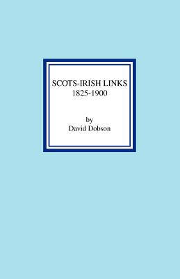 Image for Scots-Irish Links, 1825-1900