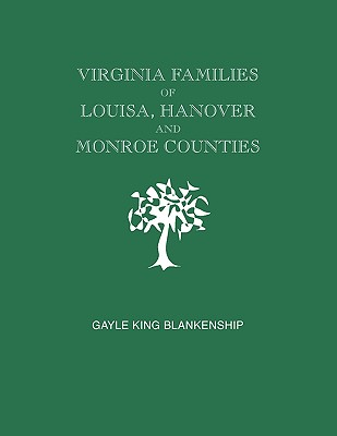 Image for Virginia and North Carolina Genealogies: Virginia [and WV] Families of Louisa, Hanover, and Monroe Counties
