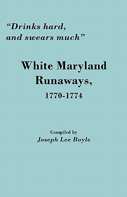 "Image for ""Drinks hard, and swears much"" White Maryland Runaways, 1770-1774"