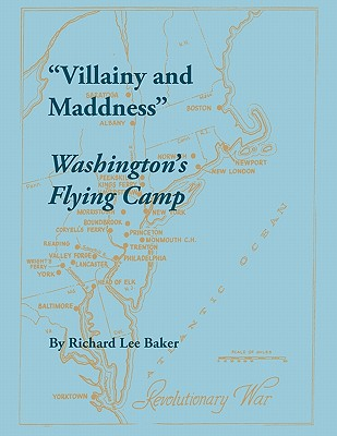 "Image for ""Villainy and Maddness"" Washington's Flying Camp"