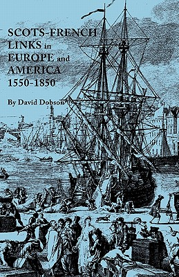 Image for Scots-French Links in Europe and America, 1550-1850