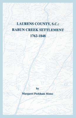 Image for Laurens County, South Carolina: Rabun Creek Settlement, 1762-1848