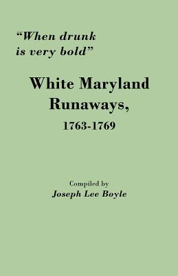 "Image for ""When Drunk is Very Bold."" White Maryland Runaways, 1763-1769"