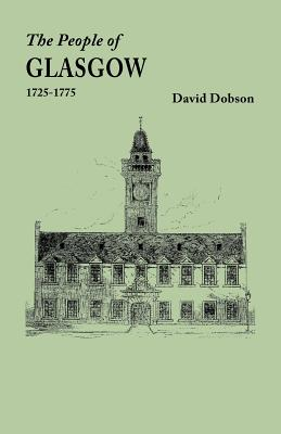 Image for The People of Glasgow, 1725-1775