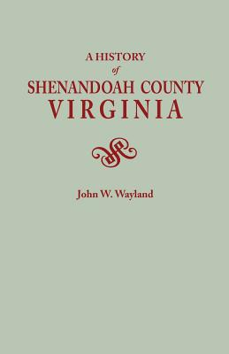 Image for A History of Shenandoah County, Virginia, 2nd edition