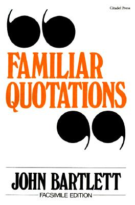 Collection of Familiar Quotations, Bartlett,John