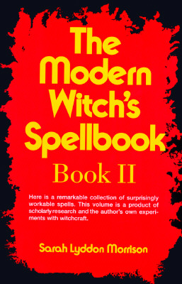 The Modern Witch's Spellbook, Book ll (Bk. 2), Sarah Lyddon Morrison