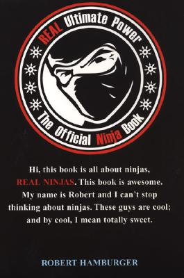 REAL Ultimate Power: The Official Ninja Book, Hamburger, Robert