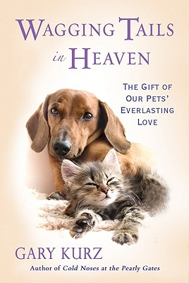 Image for Wagging Tails In Heaven: The Gift Of Our Pets Everlasting Love