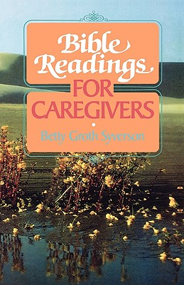 Bible Readings for Caregivers (Bible Readings Series), Syverson, Betty Groth