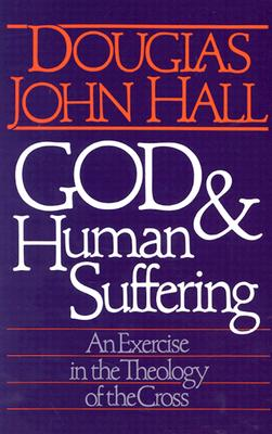 Image for God & Human Suffering : An Exercise in the Theology of the Cross