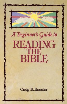 Image for A Beginner's Guide to Reading the Bible